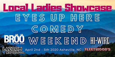 Local Ladies Showcase, Eyes Up Here Comedy Weekend tickets