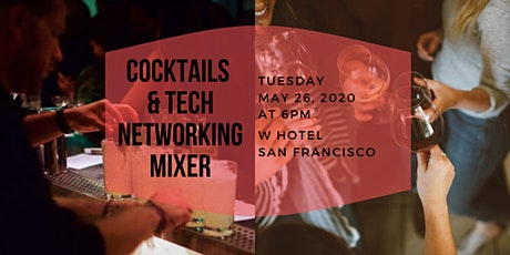 Cocktails and Tech Networking Mixer | SF W Hotel | May 26, 2020 tickets