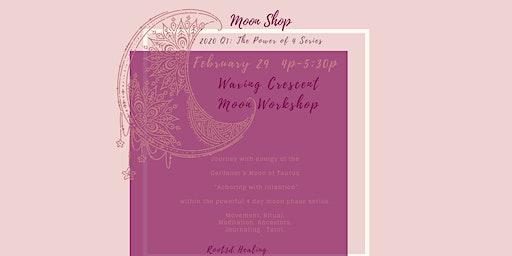 MoonSHOP Power of 4 Series: Waxing Crescent in Taurus
