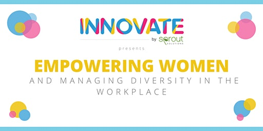 (Manila) Innovate by Sprout: Empowering Women and Managing Diversity in the Workplace