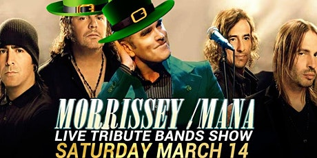 Morrissey and Mana tribute bands pre St Patrick's Day Party tickets