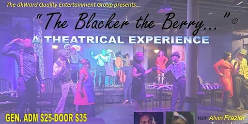 The Blacker the Berry... - Stage Play