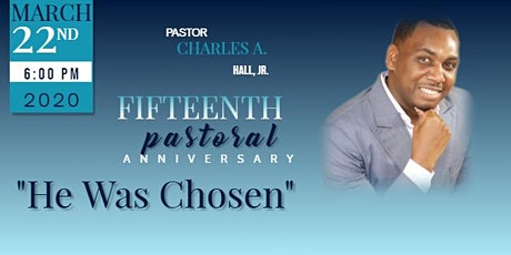 15th Pastoral Anniversary of Charles A. Hall, Jr tickets