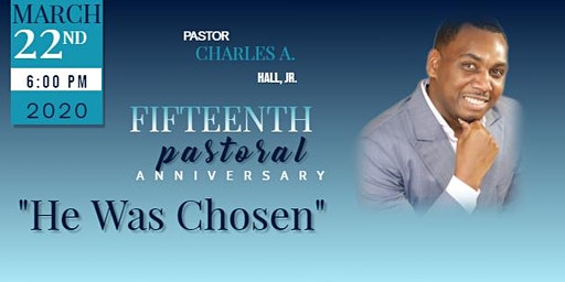 15th Pastoral Anniversary of Charles A. Hall, Jr
