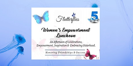 Women's Empowerment Luncheon 5th Year Aniversary Rescheduled! tickets