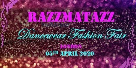 RAZZMATAZZ - Dancewear Fashion Fair tickets
