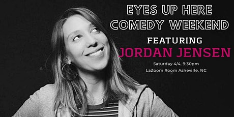 Jordan Jensen at the Eyes Up Here Comedy Weekend tickets