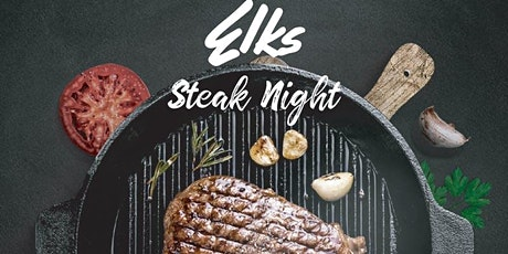 Steak Night at The Elks Lodge #2148 tickets