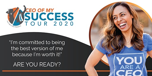2020 CEO OF MY SUCCESS TOUR  |  February SF Bay Area Event