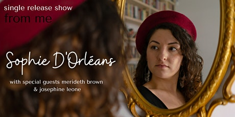 Sophie D'Orléans - From Me (single release show) tickets