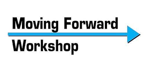 Moving Forward Workshop