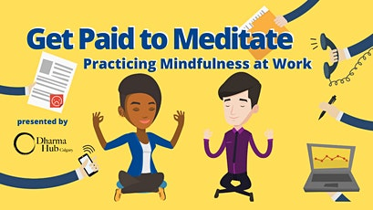 Get Paid to Meditate: Practicing Mindfulness at Work tickets