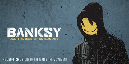 Banksy & The Rise Of Outlaw Art -  Encore - Thursday 12th March - Byron Bay