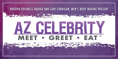 AZ Celebrity Meet • Greet • Eat™ Auction Gala tickets