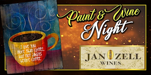 Jan Zell Wines Paint Event Love you more than Coffee