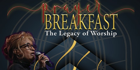 WDCAC, DST Centennial  Prayer Breakfast: The Legacy of Worship tickets