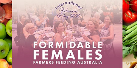 International Womens Day - Formidable Females, Farmers Feeding Australia tickets