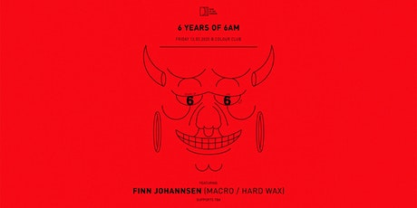 6 years of 6am: Finn Johannsen (Macro / Hard Wax - DE) tickets