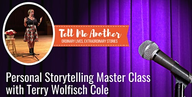 Personal Storytelling Master Class with Terry Wolfisch Cole