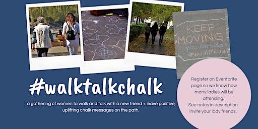Walk, Talk, & Chalk