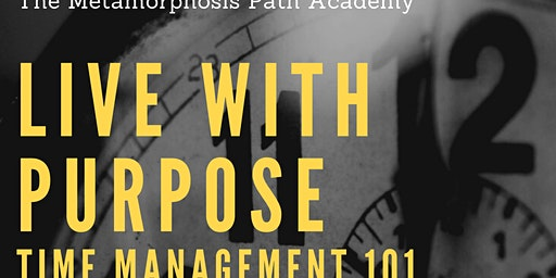 Live with Purpose-Time management 101