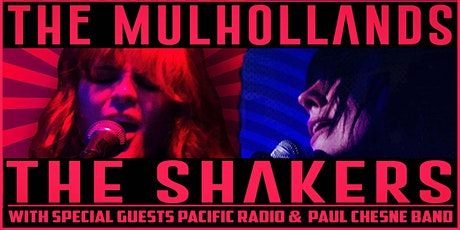 PACIFIC RADIO, THE SHAKERS, MULHOLLANDS, PAUL CHESNE BAND tickets