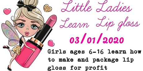 Little Ladies Learn Lip Gloss tickets