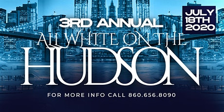 3rd AANUAL ALL WHITE ON THE HUDSON tickets