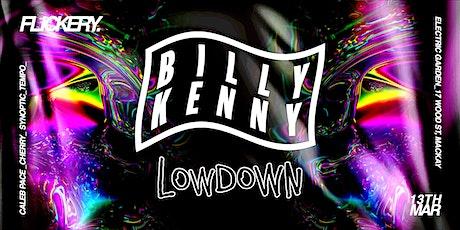 Flickery ft. Billy Kenny (UK) + Lowdown tickets