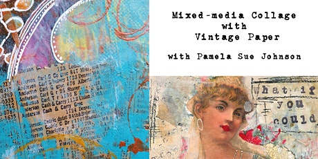 Mixed Media Using Vintage Paper with Pamela Sue Johnson tickets
