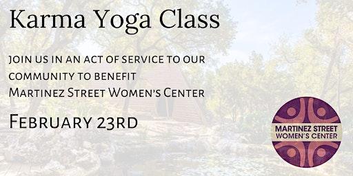 Karma Yoga to Benefit Martinez Street Women's Center