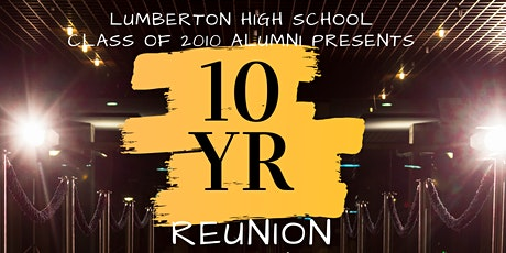 Lumberton High School Class of 2010: 10 Year Reunion tickets