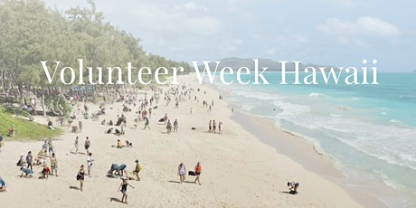 Volunteer Week Hawaiʻi tickets