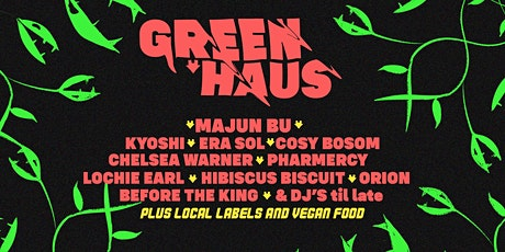 GREEN HAUS - The Inner west plant warehouse music fest tickets