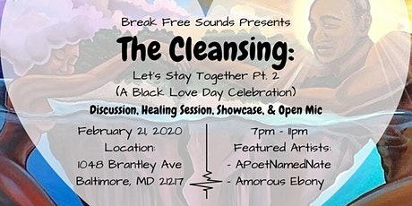 The Cleansing: Let's Stay Together Pt. 2 (A Black Love Day Celebration) tickets