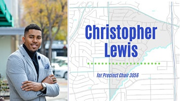 Christopher Lewis for Precinct Chair 3056 Block Walk