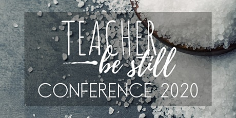 Teacher, Be Still Conference 2020 tickets