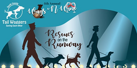 4th Annual Wags 'n Wine - Rescues on the Runway by South County Tail Waggers tickets