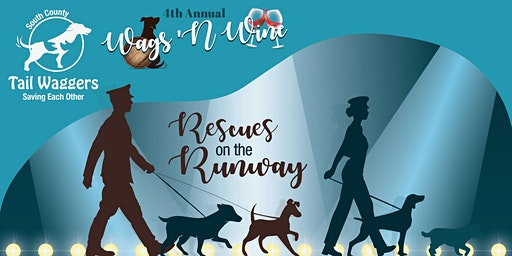 4th Annual Wags 'n Wine - Rescues on the Runway by South County Tail Waggers
