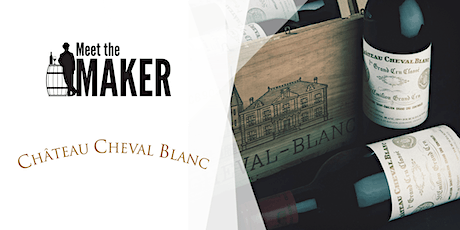 Meet The Maker Dinner: Château Cheval Blanc // 13th May 2020, 6:30PM tickets