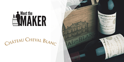 Meet The Maker Dinner: Château Cheval Blanc // 13th May 2020, 6:30PM