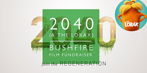 Woodleigh Bushfire Film Fundraiser – 'The Lorax' &  '2040'