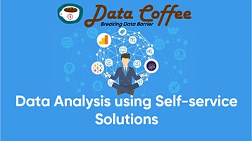 SBI Data Coffee - Data analysis using Self-service Solutions