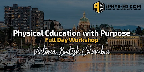 Physical Education with Purpose Workshop - Victoria, BC tickets
