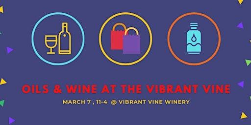Oils & Wine At The Vibrant Vine