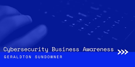 Cyber Security Brief - Geraldton Sundowner tickets