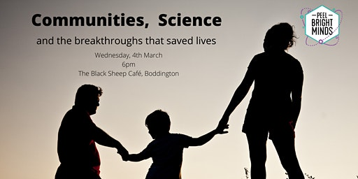 Communities, Science and the breakthrough that saved lives