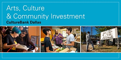 Arts, Culture & Community Investment - CultureBank Dallas.