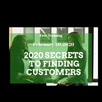2020 Secrets To Finding Customers