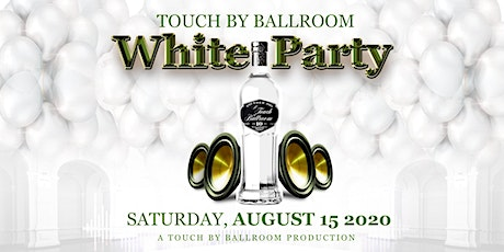 Touch By Ballroom Annual White Party tickets